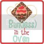 Bun(less) in the Oven